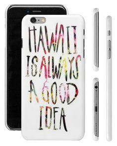 HAWAII IS ALWAYS A GOOD IDEA Apple iPhone 4 4s 5 5s 6 Plus Phone Case Gift #UnbrandedGeneric