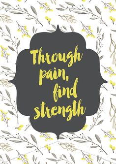 Through pain find strength