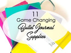 11 Game Changing Bullet Journal Supplies