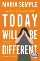 """Today will be different : a novel by Maria Semple. In this brainy, seriously funny novel by the author of """"Where'd You Go, Bernadette,"""" a Seattle woman confronts private school parents, a husband's secret life and more. Good Books, Books To Read, My Books, Reading Lists, Book Lists, Happy Reading, Whered You Go Bernadette, Nex York, Ebooks Pdf"""