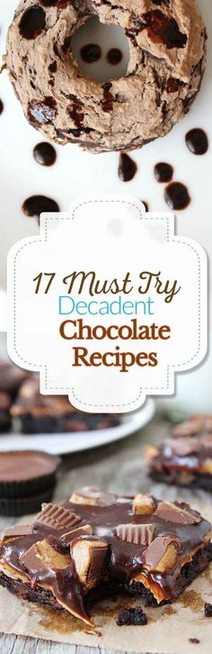 17 Must Try Decadent Chocolate Recipes