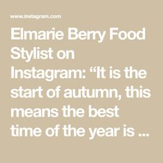 """Elmarie Berry Food Stylist on Instagram: """"It is the start of autumn, this means the best time of the year is here for me to spend time in my kitchen. I love creating recipes that…"""" Time Of The Year, I Foods, Berry, Have Fun, Stylists, Good Things, Autumn, My Love, Kitchen"""