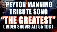 The Greatest (Peyton Manning Tribute Song) 55 Touchdowns
