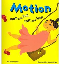 Motion: Push and Pull, Fast and Slow (Amazing Science): Explore the concepts of motion by learning about movement, speed, force, and inertia. 1st Grade Science, Kindergarten Science, Elementary Science, Science Classroom, Teaching Science, Science Education, Science For Kids, Classroom Ideas, Teaching Ideas