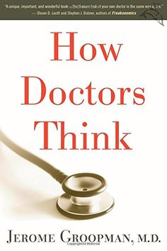 How Doctors Think by Jerome Groopman https://www.amazon.com/dp/0547053649/ref=cm_sw_r_pi_dp_x_sQoVybS78VQZR