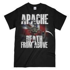 APACHE Death From Above Printed T-Shirt New T Shirt Design, Shirt Designs, Cool Graphic Tees, Cool Designs, Death, Printed, Mens Tops, Military, Shirts