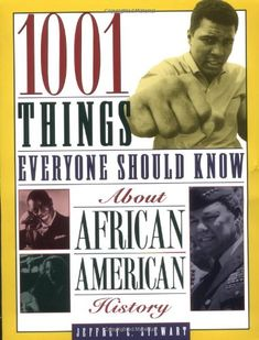1001 Things Everyone Should Know About African American History by Jeffrey C. Stewart,http://www.amazon.com/dp/038548576X/ref=cm_sw_r_pi_dp_PauNsb0JGJRMEW6A