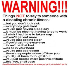Whether it's a physical illness or something such as depression or anxiety, always think before you speak...