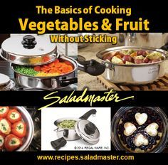 How to cook vegetables & fruit with #Saladmaster - #Nonstick results with #nontoxic safe #cookware! For more info, contact us - https://secure.saladmaster.com/contact.pgm?option2=on      #316Ti Titanium #StainlessSteel #Waterless