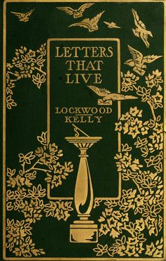 'Letters that live' selected and edited by Laura E. Lockwood and Amy R. Kelly. Holt; New York, 1911
