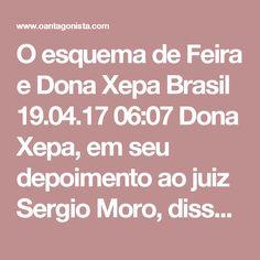 O esquema de Feira e Dona Xepa  Brasil 19.04.17 06:07 Dona Xepa, em seu depoimento ao juiz Sergio Moro, disse que uma parte da propina para as campanhas de Lula e Dilma Rousseff foi paga no exterior pela Odebrecht. E quem pagou a outra parte? A Lava Jato descobriu que, assim como a Odebrecht, Eike Batista e o estaleiro Keppel Fels também depositaram dinheiro ilegal na Shellbill, a offshore dos marqueteiros petistas. O Antagonista aposta, porém, que outras empresas usaram o esquema do casal…