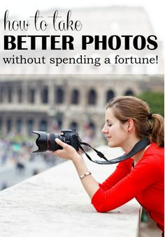 How to take better photos! DIY Tips and Ideas you can use!