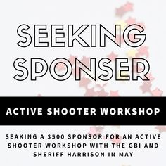 6dec549bd We are seeking a $500 sponsor for the Active Shooter Workshop that is coming  up at