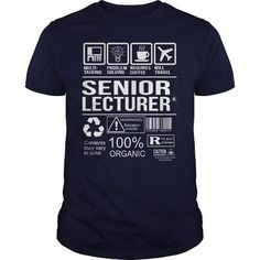 Awesome Shirt For Senior Lecturer T Shirts, Hoodie. Shopping Online Now ==►…
