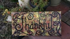 "Original design, acrylic on canvas, ""Thankful"""