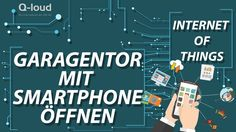 Smart Product: Garagentor mit dem Smartphone öffnen / IoT / Internet of ...