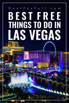 Free Things to Do in Las Vegas #DontPayFull