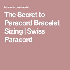 The Secret to Paracord Bracelet Sizing | Swiss Paracord