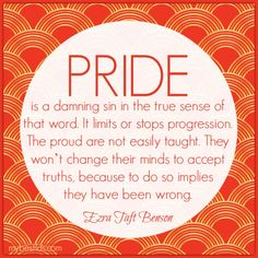 Quotes and Memes from the Conference Classic 'Beware of Pride' by President Benson - Latter-day Array Lds Quotes, Great Quotes, Funny Quotes, Inspirational Quotes, General Conference Quotes, Conference Talks, Spiritual Thoughts, Spiritual Quotes, Pride Quotes Relationships
