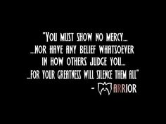 show no mercy in how others judge you Wwe Quotes, Qoutes, Mercy Quotes, Favorite Quotes, Best Quotes, Warrior Quotes, Warrior Spirit, Inner Strength, The Words