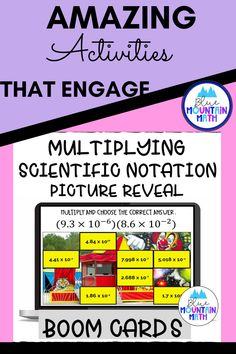 Are you looking for an interactive and self-correcting resource to practice multiplying scientific notation with your students? There are 2 different pictures with 16 problems for each picture. Students start with the picture totally covered by the answer boxes. As they answer each question correctly, more and more of the covered picture is revealed.