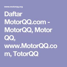 Daftar MotorQQ.com - MotorQQ, Motor QQ, www.MotorQQ.com, TotorQQ