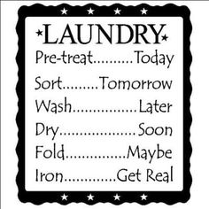 I think I may beautify this and put it in my laundry room!!!! Seriously - story of my life.# not my life but I soooo know who this is!