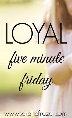 PROMPT: Loyal Ready? Go! Loyal is a character trait we love to praise. In…