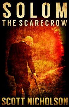 The Scarecrow: A Supernatural Thriller (Solom Book 1) by Scott Nicholson http://www.amazon.com/dp/B00HFY2HIW/ref=cm_sw_r_pi_dp_quX0wb0WG7PVQ
