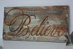 Believe Christmas Sign Rustic Christmas Sign by LaughLinesDesigns