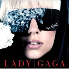 Lady Gaga - The Fame.