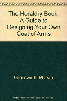 I picked this up at the library as a companion to my genealogy work, and I'm getting a kick out of it. Maybe I'll also get a coat of arms! (The Heraldry Book: A Guide to Designing Your Own Coat of Arms by Marvin Grosswirth)