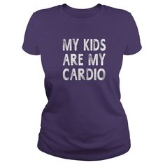 My Kids Are My Cardio Funny Sayings Mom Mother Gifts T-Shirt #gift #ideas #Popular #Everything #Videos #Shop #Animals #pets #Architecture #Art #Cars #motorcycles #Celebrities #DIY #crafts #Design #Education #Entertainment #Food #drink #Gardening #Geek #Hair #beauty #Health #fitness #History #Holidays #events #Home decor #Humor #Illustrations #posters #Kids #parenting #Men #Outdoors #Photography #Products #Quotes #Science #nature #Sports #Tattoos #Technology #Travel #Weddings #Women…