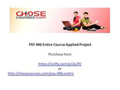 PSY 496 Entire Course Applied Project  Purchase here  https://sellfy.com/p/2q7F/ or http://chosecourses.com/psy-496-entire-course-applied-project  Product Description  PSY 496 Week 1 Assignment Case Study Evaluating Ashford University Institutional and Program Outcomes.docx PSY 496 Week 1 DQ 1 Topic for Literature Review PSY 496 Week 2 Assignment Methodological Issues Article Review.docx PSY 496 Week 2 DQ 1 Analyzing Basic Applied Research.docx PSY 496 Week 2 DQ 2 Controversies Ass...