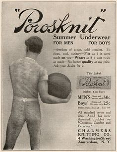 The Porosknit ad for men's underwear, a favorite among women, and some men, in 1905.