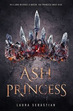 Ash Princess (Untitled Trilogy, #1) by Laura Sebastian | April 24th 2018