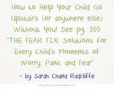 Does your child need you to be in sight at all times? It's uncomfortable for her as well as for you. Fear Fix strategies can help!