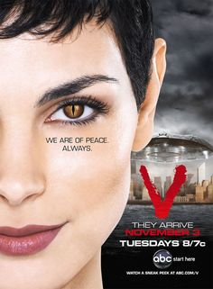 V...the series 2009....A great sci-fi TV series that was cancelled just when it started to make sense to fans/viewers.  Great series cancelled too soon.