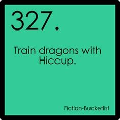 How to Trian Your Dragon:) Even though these books are made for kids I still want to read them