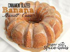 banana bundt cake-- I made a different banana bundt and used this cinnamon glaze.  It was quite tasty!
