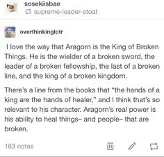 Aragorn, the king of the broken You are in the right place about Books To Read 2017 Here we offer you the most beautiful pictures about the Books To Read for teenagers you are looking for. Aragorn, Legolas, Johnlock, Destiel, Concerning Hobbits, J. R. R. Tolkien, Into The West, Middle Earth, Lord Of The Rings