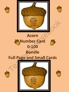 Acorn Number Flashcards and Posters Bundle 0-100 from My Kinder Garden on TeachersNotebook.com (132 pages)  - Here is the acorn number cards in a bundle. The bundle includes both the Acorn Full Page Number Cards 0-100 and Acorn Number Cards 0-100 (small cards). They can be used to display in the classroom, for whole group number recognition practice, centers, num