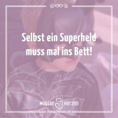 Ab ins Bett ihr Superhelden da draußen! Gute Nacht.  Mehr schöne Sprüche auf: www.mutterherzen.de  #helden #kind #kinder #superhelden #bett #schlafen #nacht #gutenacht #mutter #mütter