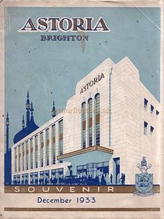 The Astoria Theatre, Gloucester Place, Brighton Brighton Rock, Brighton Sussex, Brighton England, Brighton And Hove, East Sussex, Plan A Day Out, Art Deco Buildings, Vintage Travel Posters, Vintage Ads