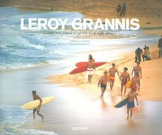 Leroy Grannis: Surf Photography of the 1960s and 1970s by Jim Heimann, http://www.amazon.com/dp/382284859X/ref=cm_sw_r_pi_dp_eSDGsb1EVFJKB