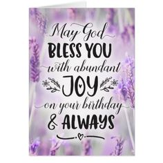 Shop May God Bless you with Joy On your Birthday created by EncouragersforChrist. Birthday Blessings Christian, Happy Birthday Religious, Blessed Birthday Wishes, Christian Birthday Greetings, Happy Birthday Prayer, Christian Birthday Quotes, Birthday Wishes For Women, Birthday Wishes For Daughter, Birthday Wishes For Boyfriend