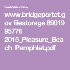 www.bridgeportct.gov filestorage 89019 95776 2015_Pleasure_Beach_Pamphlet.pdf