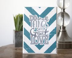 Do Small things With Great Love - Stenciled Wooden Sign using my Silhouette