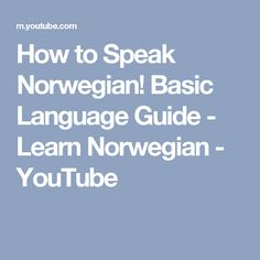 Want to learn Norwegian? Or do you just wonder what this crazy language sounds like? This video tutorial explains and teaches the basics of Norwegian and som. U Tube, Learn A New Language, Norway, Teaching, 40th Birthday, Languages, Grammar, Scandinavian, Travel