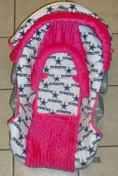 Hot Pink Dallas Cowboys Baby Car Seat Cover! Makes me REALLY want a baby girl now!!